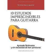 10 estudios imprescindibles para guitarra: Aprende fácilmente y sin necesidad de leer partituras