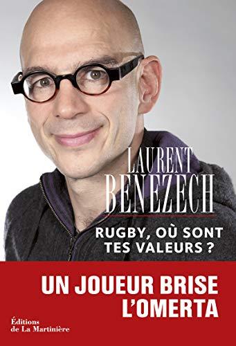 Rugby, où sont tes valeurs ? Un joueur brise l'omeerta par Laurent Benezech
