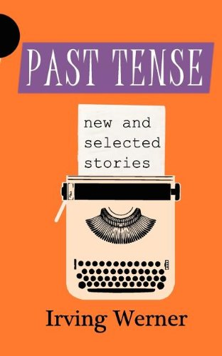 Past Tense: New and Selected Stories