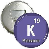 DIYthinker el potasio k Elemento químico Chem Ronda abrebotellas imanes Insignia del botón 3pcs ...