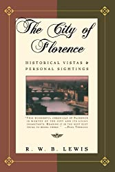 The City of Florence: Historical Vistas and Personal Sightings (An Owl book)