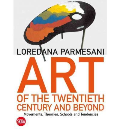 Art of the Twentieth Century and Beyond: Movements, Theories, Schools, and Tendencies (Paperback) - Common