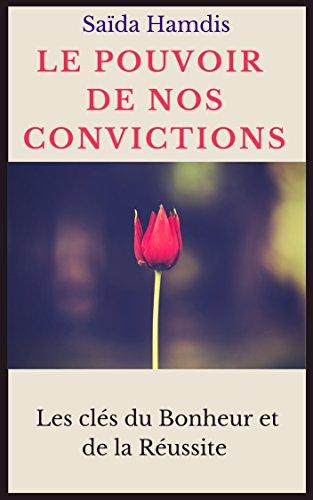 LE POUVOIR DE NOS CONVICTIONS par SAIDA HAMDIS