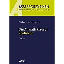 Die Anwaltsklausur Zivilrecht (Assessorexamen)