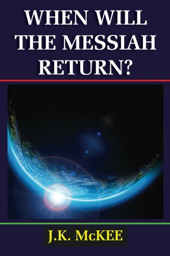 When Will the Messiah Return? (English Edition)
