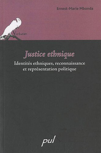 Justice ethnique : Identits ethniques, reconnaissance et reprsentation politique de Ernest-Marie Mbonda (18 mars 2010) Broch