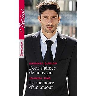 Pour s'aimer de nouveau - La mémoire d'un amour (Passions) (French Edition)