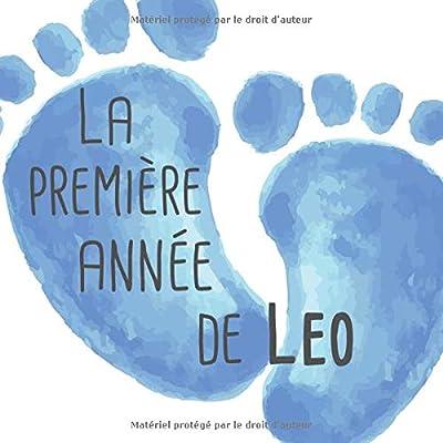 La première année de Leo: Album bébé à remplir pour la première année de vie - Album naissance garçon