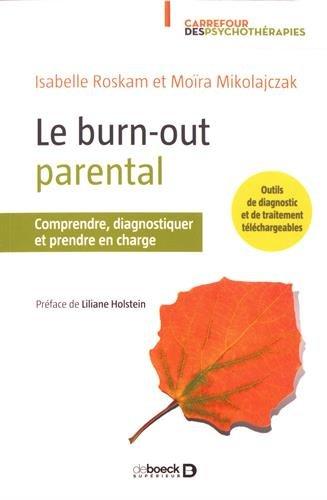 Le burn-out parental : Comprendre, diagnostiquer et prendre en charge par Isabelle Roskam