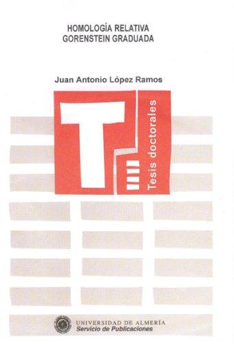 Homología relativa Gorenstein Graduada (Tesis Doctorales (Edición Electrónica)) por Juan Antonio López Ramos