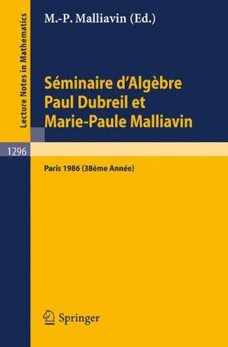 Seminaire d'Algebre Paul Dubreil et Marie-Paule Malliavin: Proceedings Paris 1986