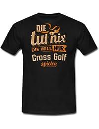 Die Tut Nix Die Will Nur Cross Golf RAHMENLOS Damen Sportart Sports Fun Design Shirt Männer T-Shirt von Spreadshirt®