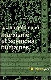 Marxisme et sciences humaines de Lucien Goldmann ( 16 décembre 1970 )