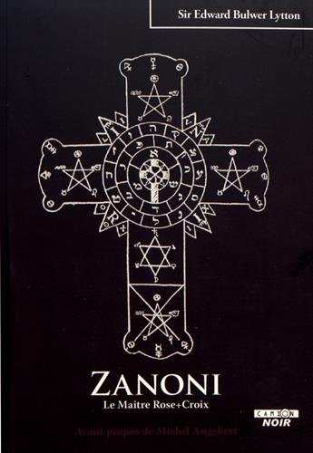 ZANONI Le Maître Rose + Croix par Edward Bulwer-Lytton