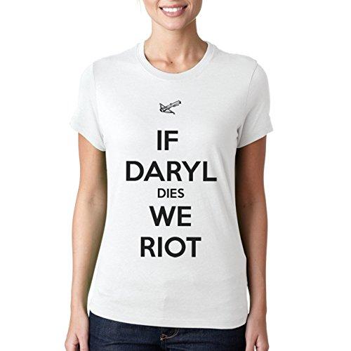 If Daryl Dies We Riot Quote Damen T-Shirt Weiß