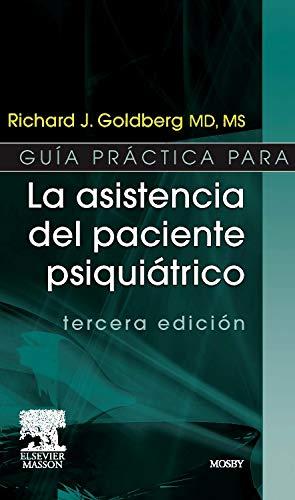 Guía práctica para la asistencia del paciente psiquiátrico por R.J. Goldberg