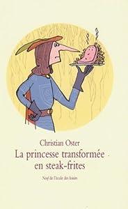 "Afficher ""La princesse transformée en steak-frites"""