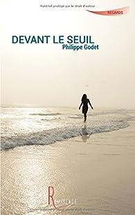 Devant le seuil par Philippe Godet