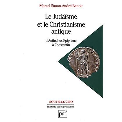 Le judaïsme et le christianisme antique: D'Antiochus Épiphane à Constantin (Nouvelle Clio)