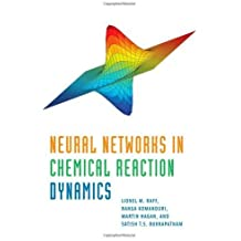 Neural Networks in Chemical Reaction Dynamics by Lionel Raff (2012-01-18)