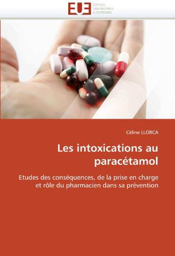 Les intoxications au paracétamol: Etudes des conséquences, de la prise en charge et rôle du pharmacien dans sa prévention (Omn.Univ.Europ.) -