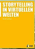 Storytelling in virtuellen Welten (Praxis Film, Bd. 69)
