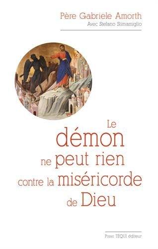 Le démon ne peut rien contre la miséricorde de Dieu