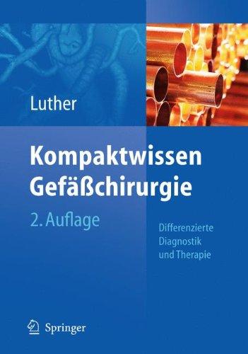 Kompaktwissen Gefasschirurgie: Differenzierte Diagnostik Und Therapie