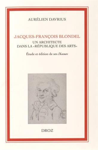 Jacques-Franois Blondel, un architecte dans la
