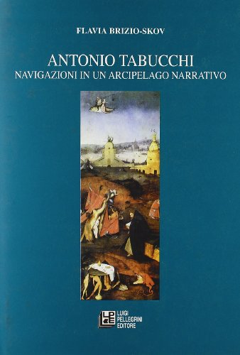 Antonio Tabucchi. Navigazioni in un arcipelago narrativo