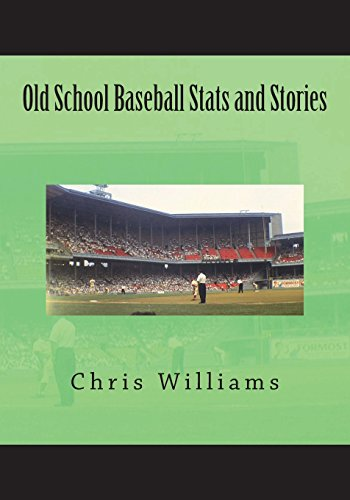 Old School Baseball Stats and Stories: Large Print Edition por Chris Williams