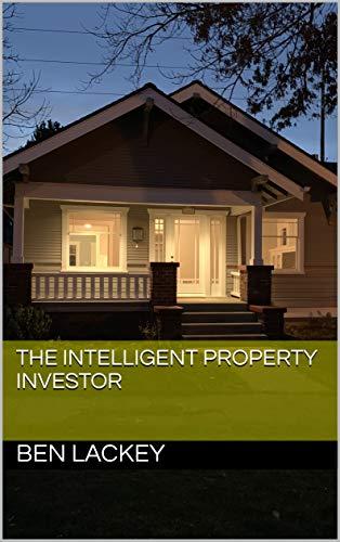 The Intelligent Property Investor (English Edition)