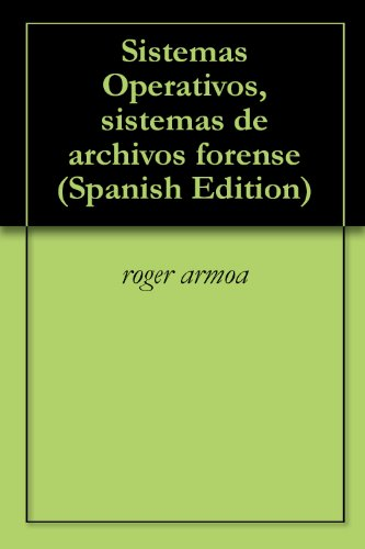 Sistemas Operativos, sistemas de archivos forense por roger armoa