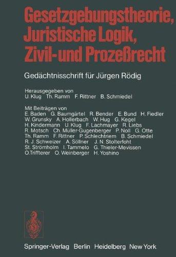 Gesetzgebungstheorie, Juristische Logik, Zivil- und Prozeßrecht: Gedächtnisschrift für Jürgen Rödig