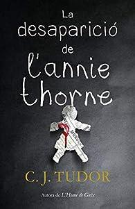 La desaparició de l'Annie Thorne par C. J. Tudor