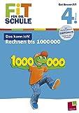 Fit für die Schule: Das kann ich! Rechnen bis 1 000 000. 4. Klasse