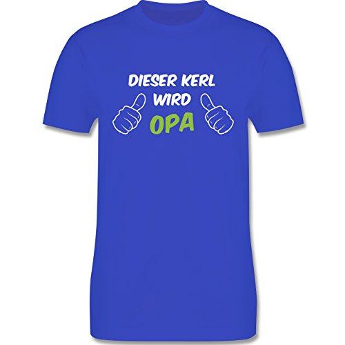 Shirtracer Opa - Dieser Kerl Wird Opa - Herren T-Shirt Rundhals Royalblau
