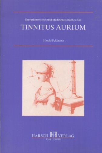 Kulturhistorisches und Medizinhistorisches zum Tinnitus Aurium