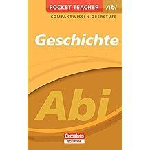 Pocket Teacher Abi Geschichte: Kompaktwissen Oberstufe (Cornelsen Scriptor - Pocket Teacher)
