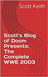 Scott's Blog of Doom Presents: The Complete WWE 2003 (English Edition)