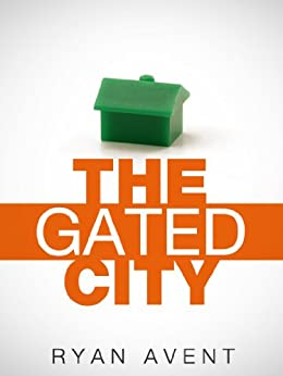 The Gated City (Kindle Single) by [Avent, Ryan]