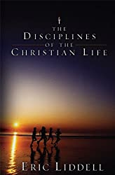 The Disciplines of the Christian Life by Eric Liddell (2012-02-01)