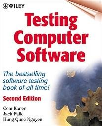 Testing Computer Software. 2nd Edition (text only) 2nd(Second) edition by C.Kaner.J.Falk.H.O.Nguyen
