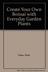 Create Your Own Bonsai with Everyday Garden Plants