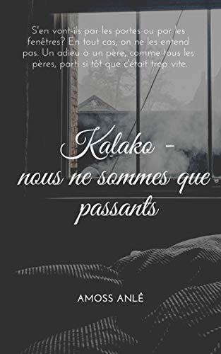 Couverture du livre Kalako - nous ne sommes que passants
