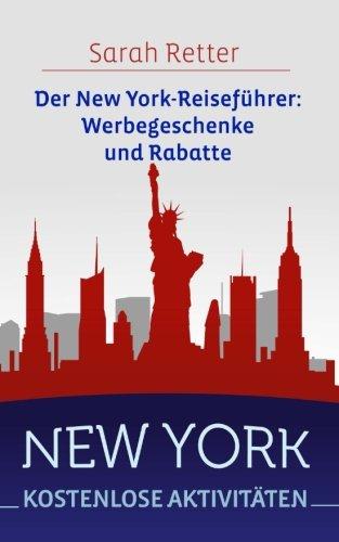 New York: Kostenlose Aktivitaten: Der New York-Reiseführer: Werbegeschenke und Rabatte