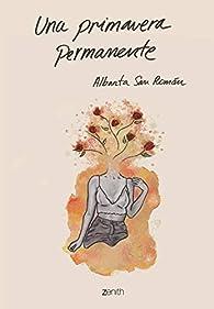 Una primavera permanente par  Albanta San Román