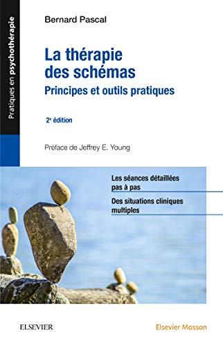 La thérapie des schémas: Principes et outils pratiques par Bernard PASCAL