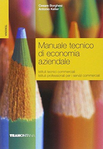 Manuale tecnico di economia aziendale. Per gli Ist. tecnici e professionali