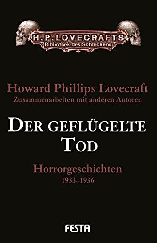 Der geflügelte Tod: Horrorgeschichten 1933-1936